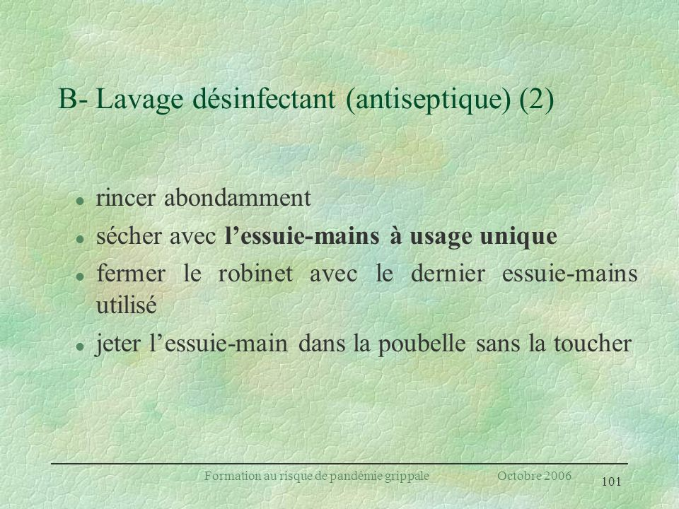 B- Lavage désinfectant (antiseptique) (2)
