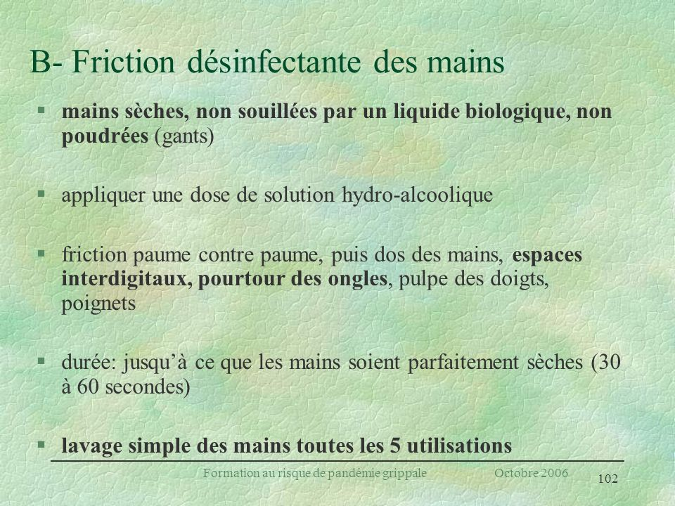 B- Friction désinfectante des mains