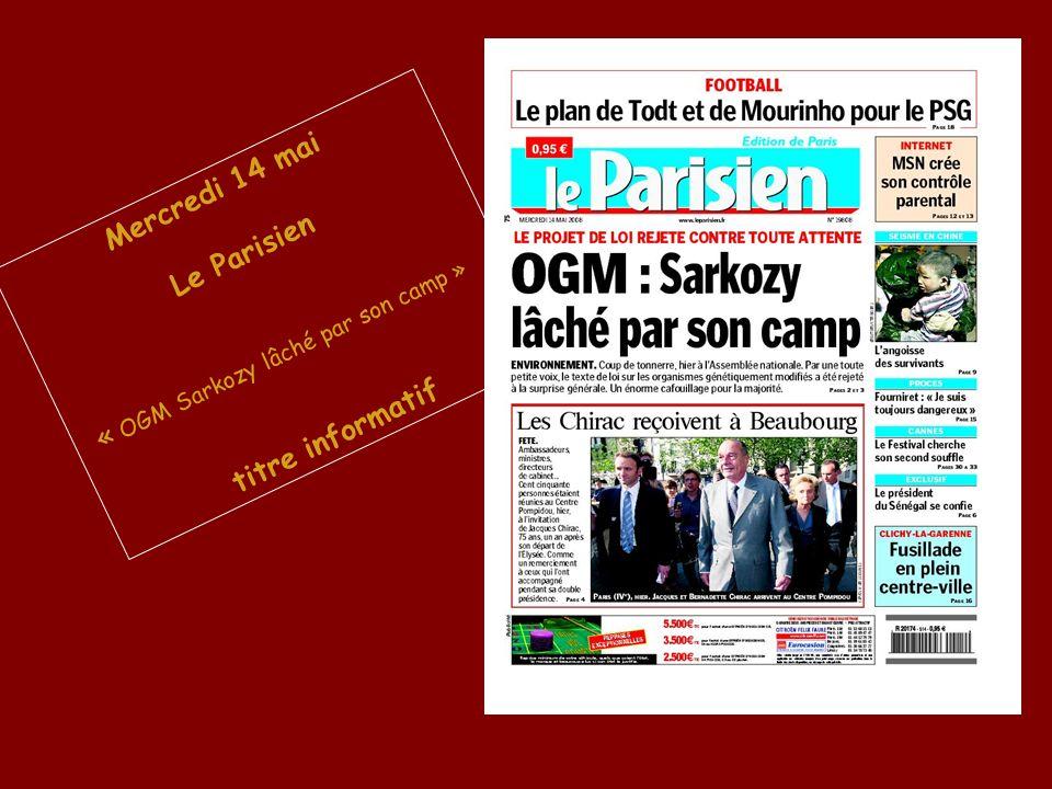 Mercredi 14 mai Le Parisien « OGM Sarkozy lâché par son camp » titre informatif