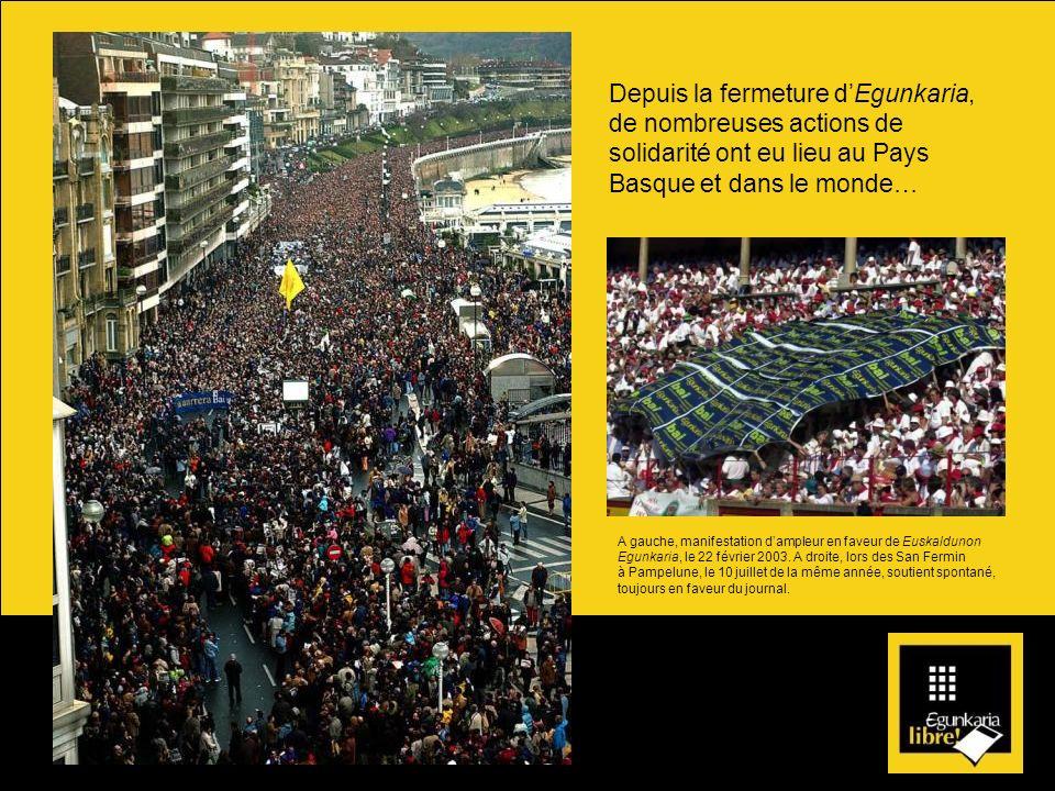 Depuis la fermeture d'Egunkaria, de nombreuses actions de solidarité ont eu lieu au Pays Basque et dans le monde…