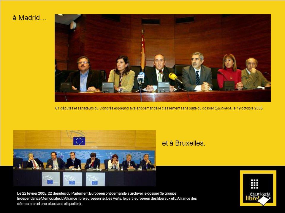 à Madrid… et à Bruxelles.