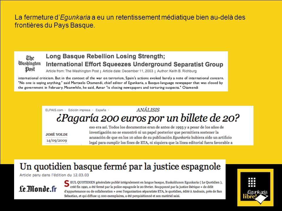 La fermeture d'Egunkaria a eu un retentissement médiatique bien au-delà des frontières du Pays Basque.