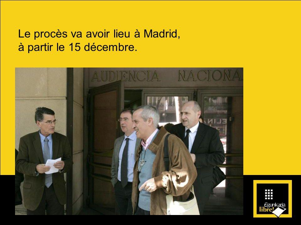 Le procès va avoir lieu à Madrid,