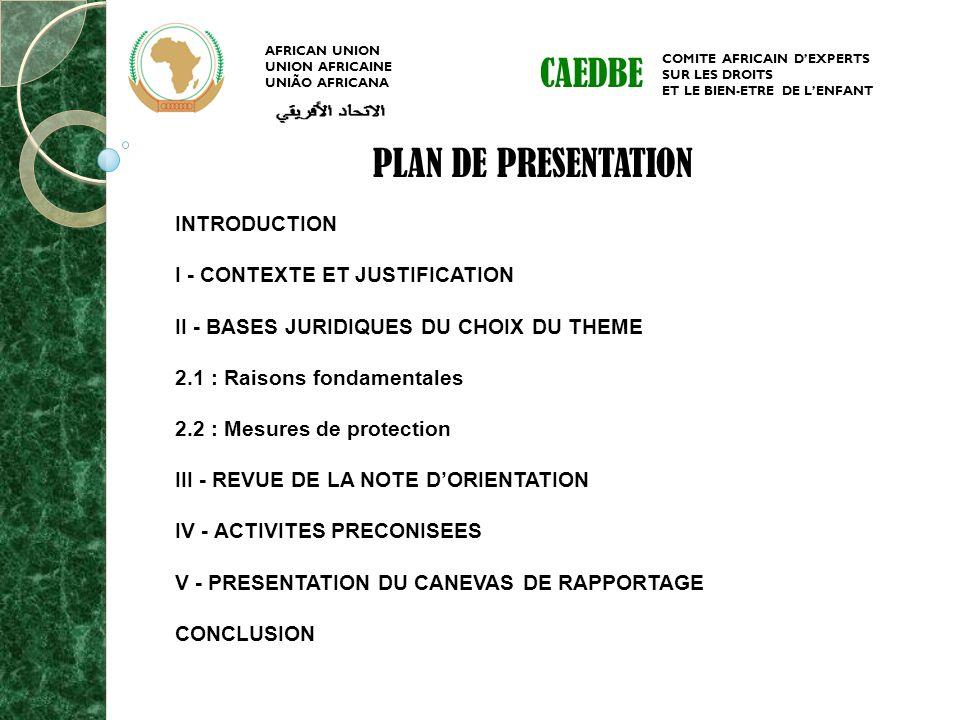 CAEDBE PLAN DE PRESENTATION INTRODUCTION I - CONTEXTE ET JUSTIFICATION