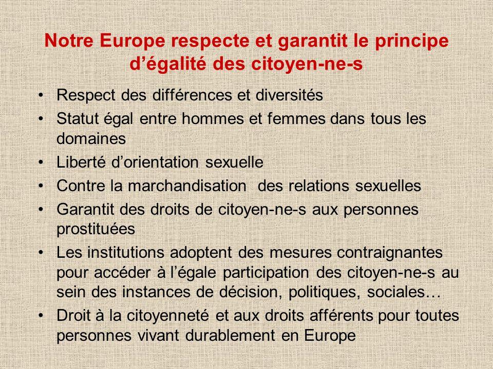 Notre Europe respecte et garantit le principe d'égalité des citoyen-ne-s