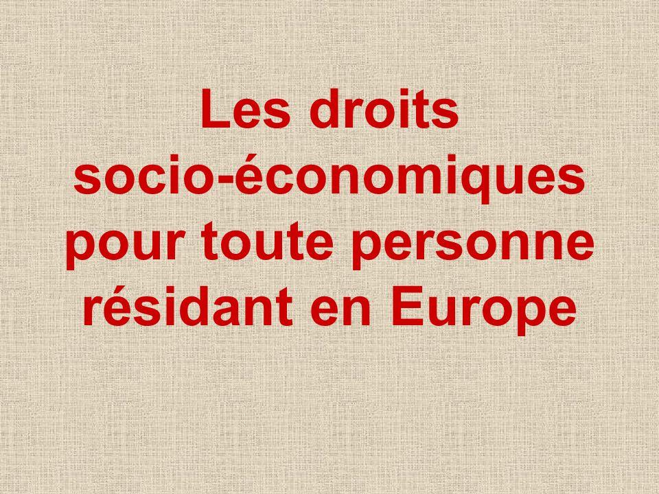 Les droits socio-économiques pour toute personne résidant en Europe