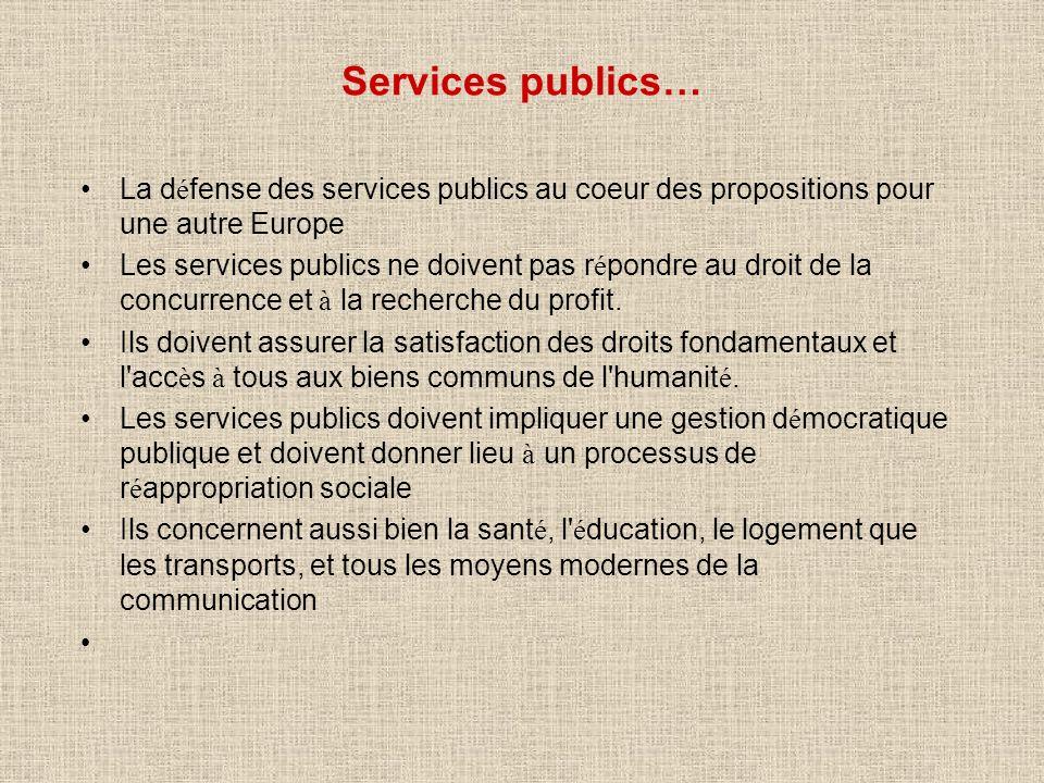 Services publics… La défense des services publics au coeur des propositions pour une autre Europe.