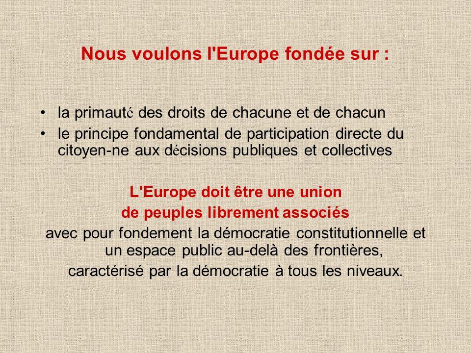 Nous voulons l Europe fondée sur :