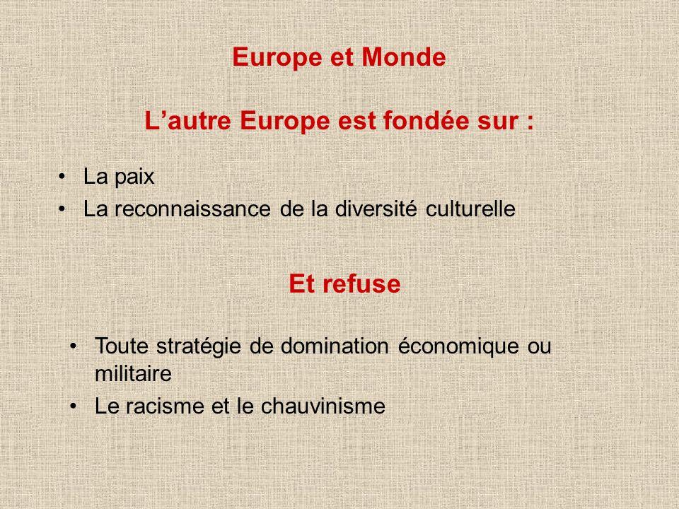 Europe et Monde L'autre Europe est fondée sur :