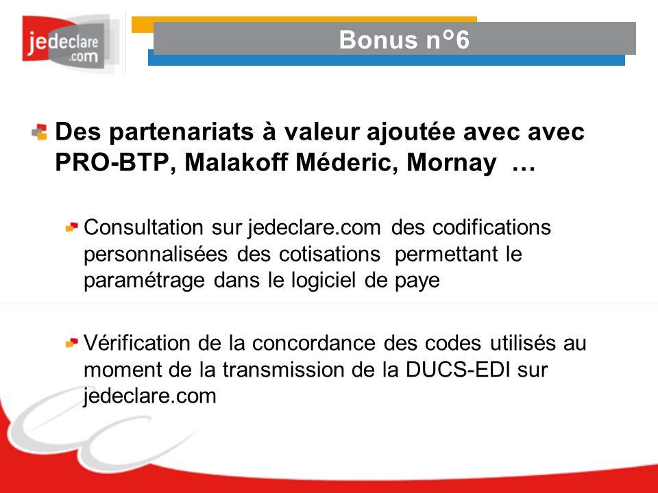 Bonus n°6Des partenariats à valeur ajoutée avec avec PRO-BTP, Malakoff Méderic, Mornay …