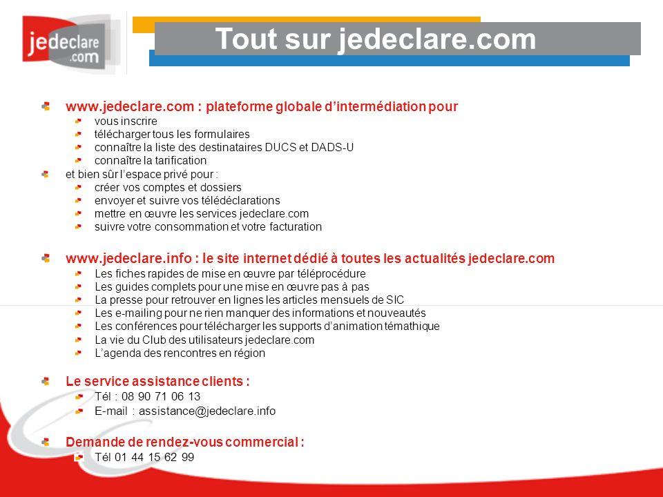 Tout sur jedeclare.comwww.jedeclare.com : plateforme globale d'intermédiation pour. vous inscrire. télécharger tous les formulaires.