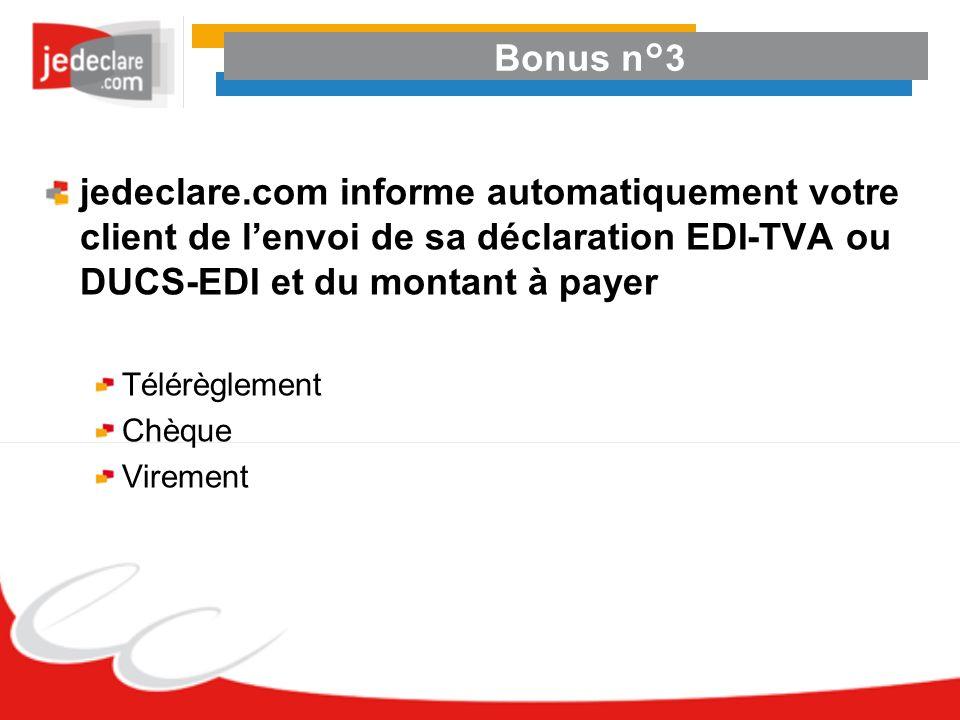 Bonus n°3 jedeclare.com informe automatiquement votre client de l'envoi de sa déclaration EDI-TVA ou DUCS-EDI et du montant à payer.