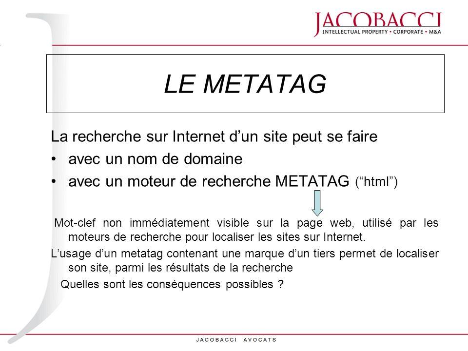 LE METATAG La recherche sur Internet d'un site peut se faire