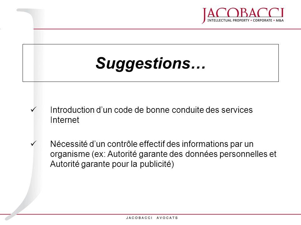 Suggestions… Introduction d'un code de bonne conduite des services Internet.