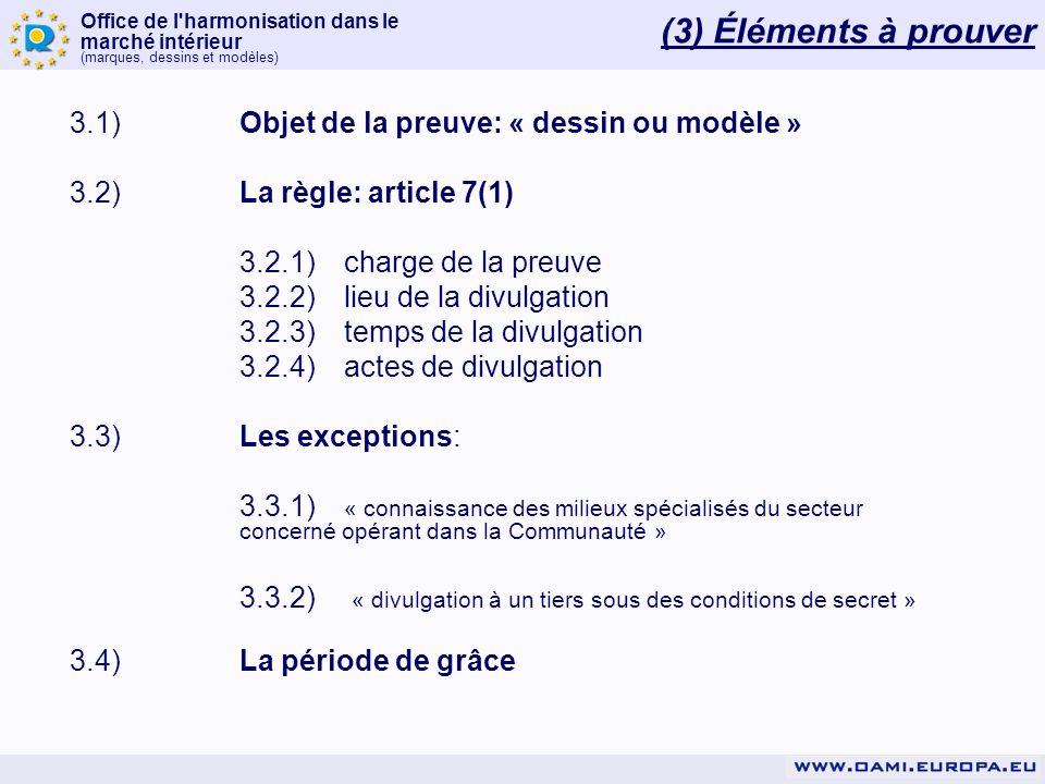 (3) Éléments à prouver 3.1) Objet de la preuve: « dessin ou modèle »