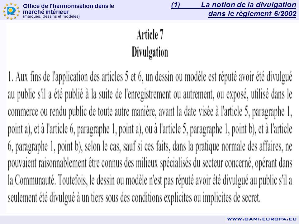(1) La notion de la divulgation dans le règlement 6/2002