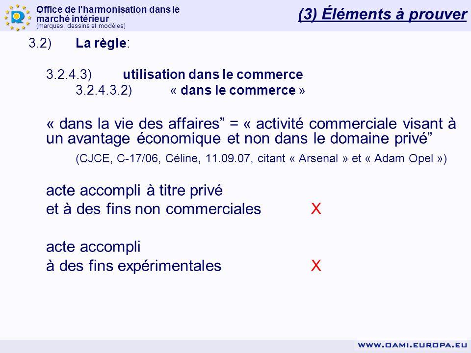 (CJCE, C‑17/06, Céline, 11.09.07, citant « Arsenal » et « Adam Opel »)