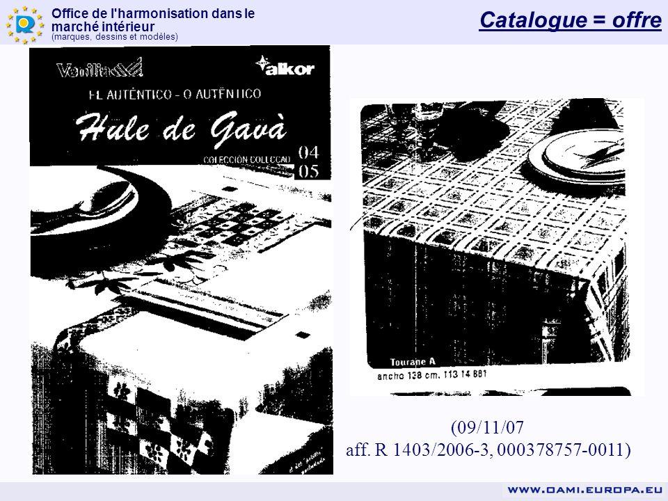 Catalogue = offre (09/11/07 aff. R 1403/2006-3, 000378757-0011)