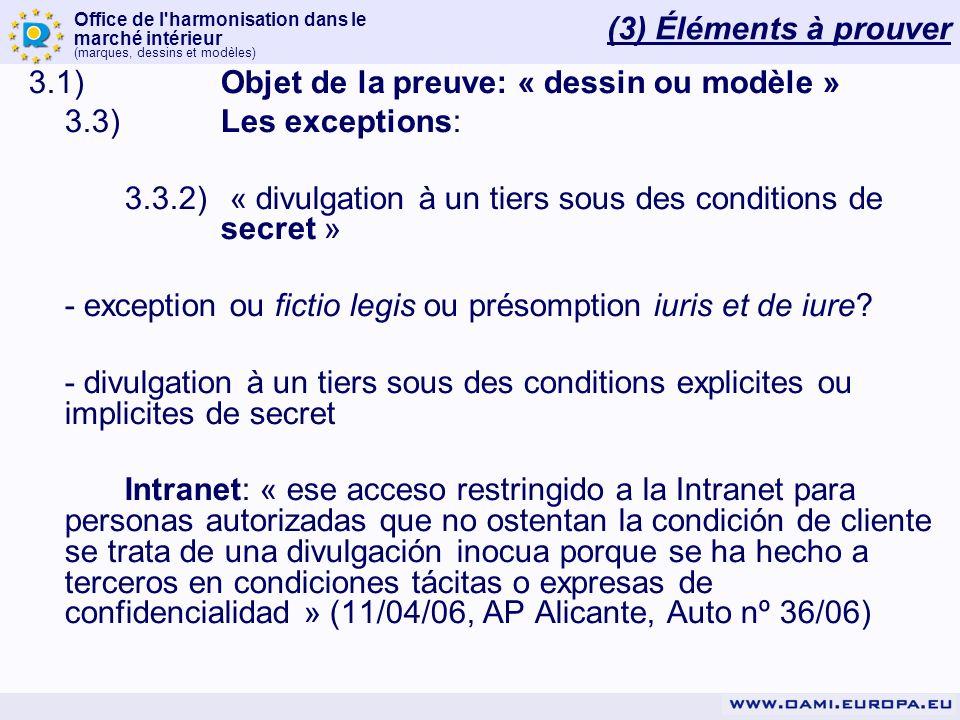 (3) Éléments à prouver 3.1) Objet de la preuve: « dessin ou modèle » 3.3) Les exceptions: