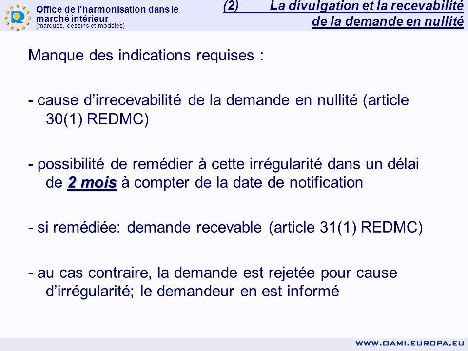 (2) La divulgation et la recevabilité de la demande en nullité