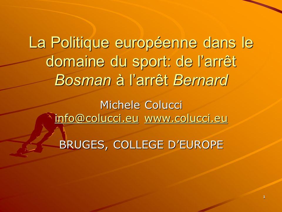 La Politique européenne dans le domaine du sport: de l'arrêt Bosman à l'arrêt Bernard