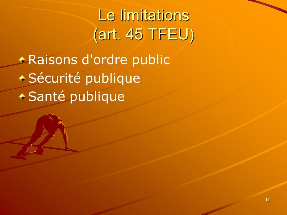Le limitations (art. 45 TFEU)
