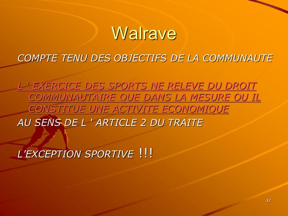 Walrave COMPTE TENU DES OBJECTIFS DE LA COMMUNAUTE