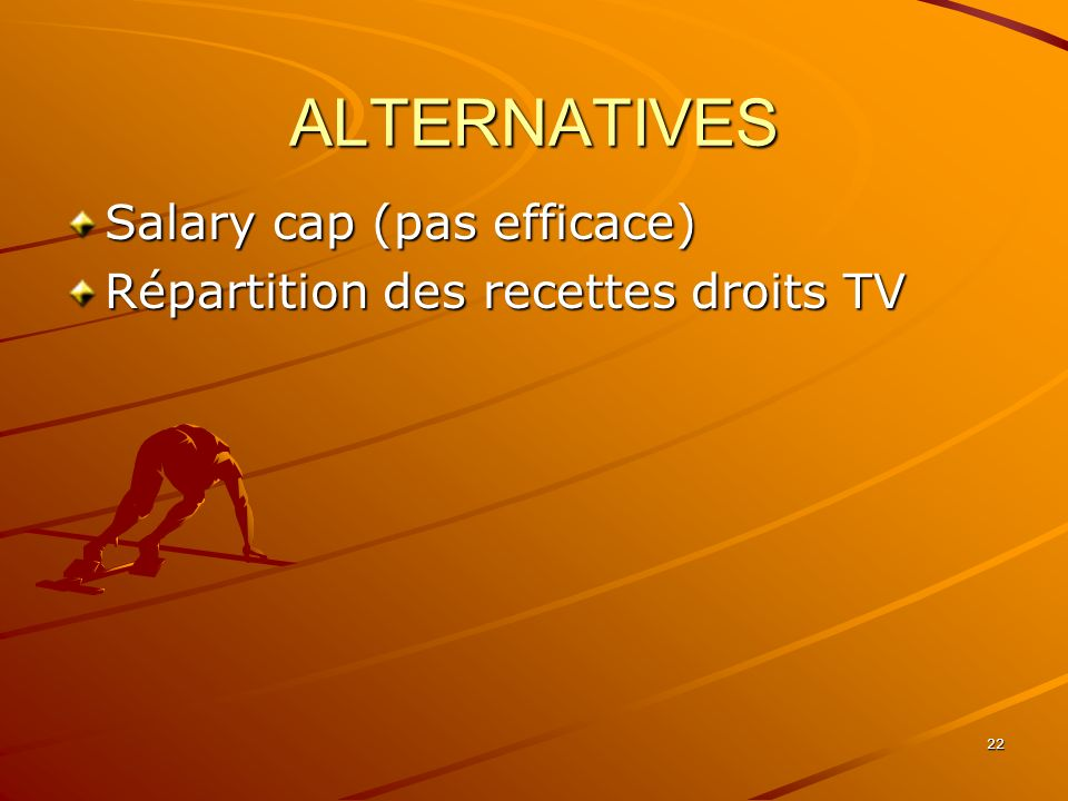 ALTERNATIVES Salary cap (pas efficace)