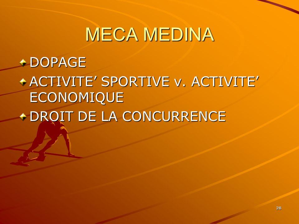MECA MEDINA DOPAGE ACTIVITE' SPORTIVE v. ACTIVITE' ECONOMIQUE