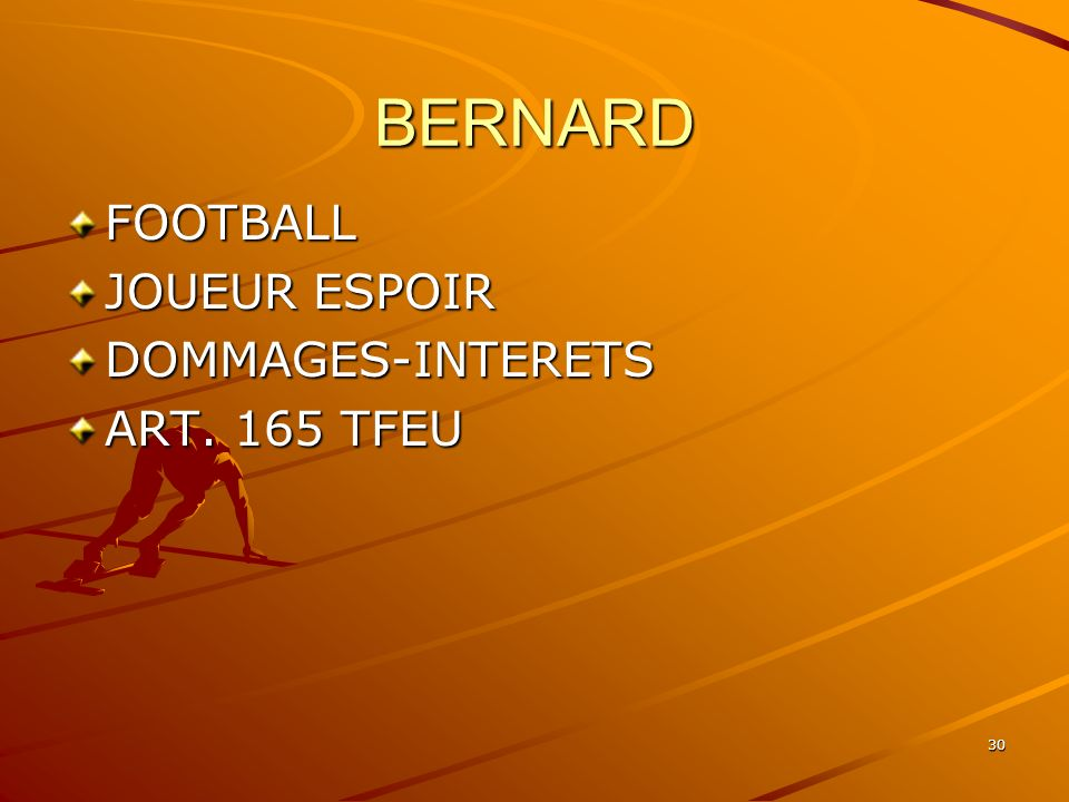 BERNARD FOOTBALL JOUEUR ESPOIR DOMMAGES-INTERETS ART. 165 TFEU