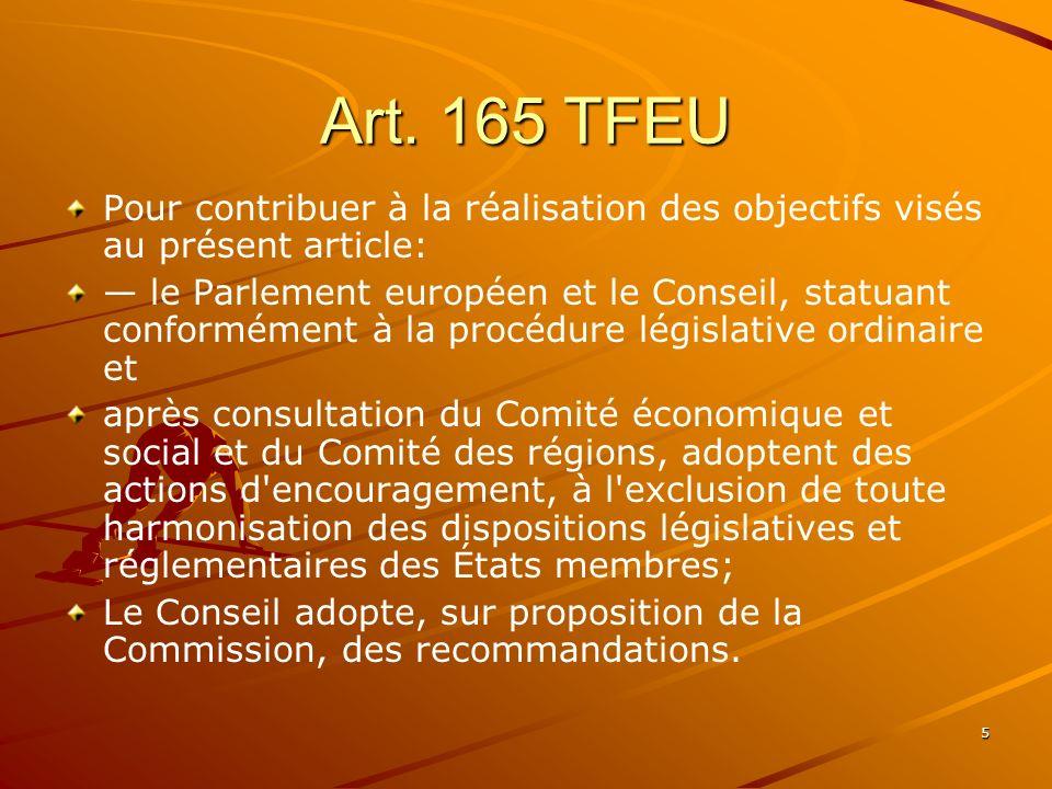 Art. 165 TFEU Pour contribuer à la réalisation des objectifs visés au présent article: