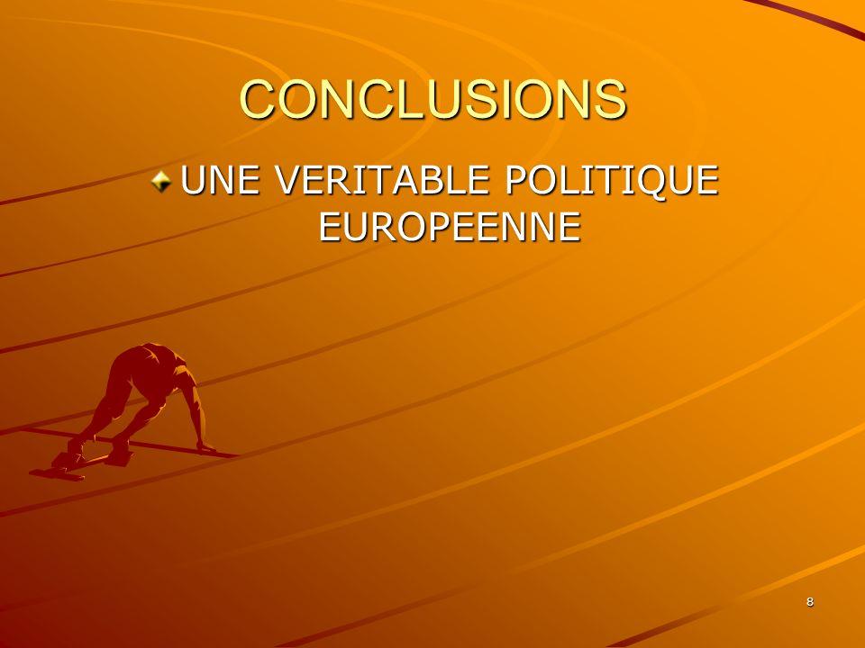 UNE VERITABLE POLITIQUE EUROPEENNE