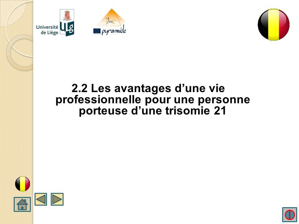2.2 Les avantages d'une vie professionnelle pour une personne porteuse d'une trisomie 21