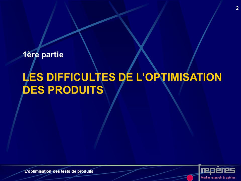 1ère partie LES DIFFICULTES DE L'OPTIMISATION DES PRODUITS