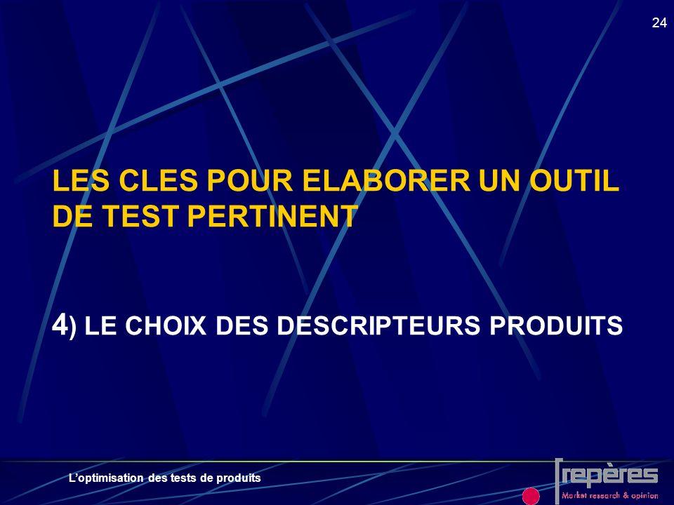 LES CLES POUR ELABORER UN OUTIL DE TEST PERTINENT 4) LE CHOIX DES DESCRIPTEURS PRODUITS