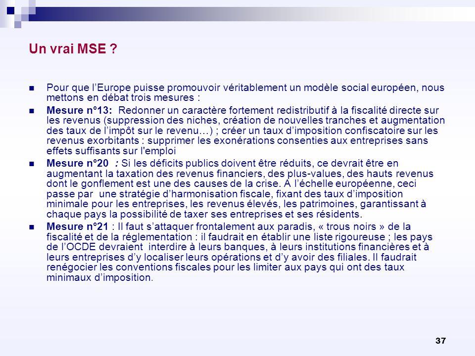 Un vrai MSE Pour que l'Europe puisse promouvoir véritablement un modèle social européen, nous mettons en débat trois mesures :