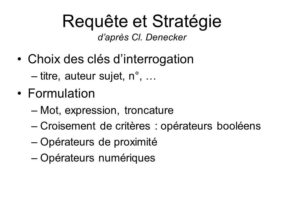 Requête et Stratégie d'après Cl. Denecker