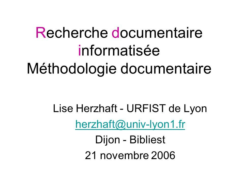 Recherche documentaire informatisée Méthodologie documentaire