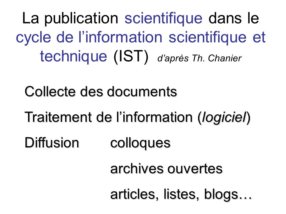La publication scientifique dans le cycle de l'information scientifique et technique (IST) d'après Th. Chanier