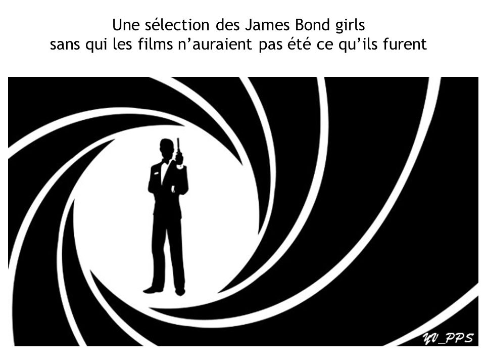 une s lection des james bond girls ppt video online t l charger. Black Bedroom Furniture Sets. Home Design Ideas