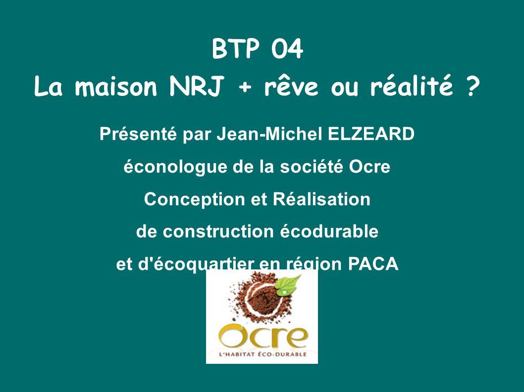 BTP 04 La maison NRJ + rêve ou réalité