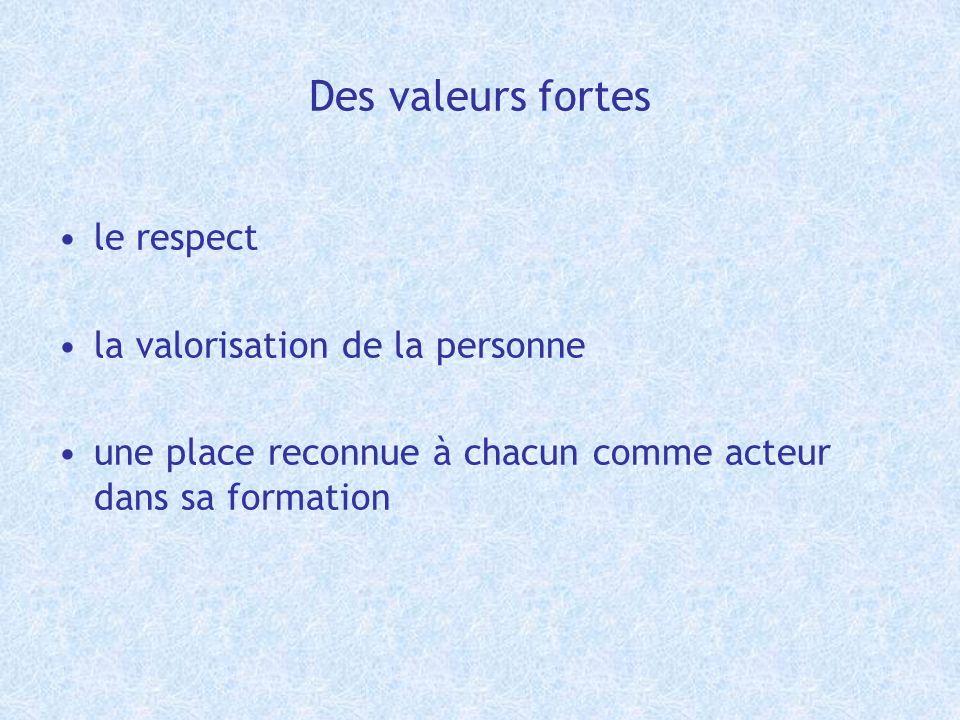 Des valeurs fortes le respect la valorisation de la personne