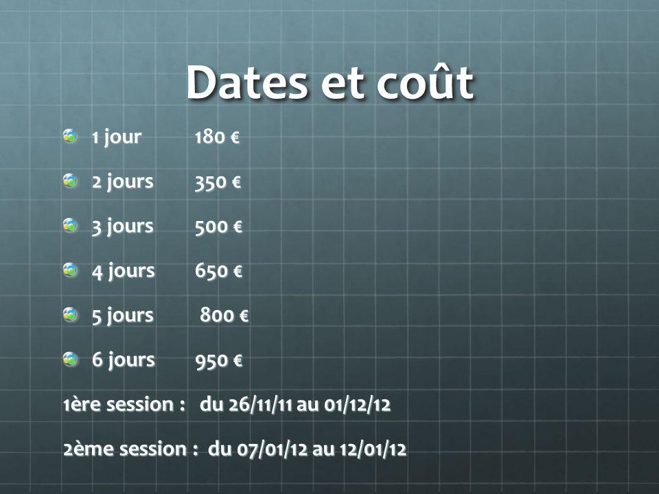 Dates et coût 1 jour 180 € 2 jours 350 € 3 jours 500 € 4 jours 650 €