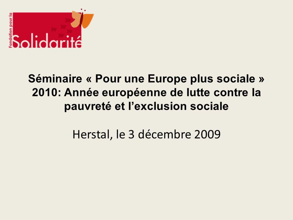 Séminaire « Pour une Europe plus sociale » 2010: Année européenne de lutte contre la pauvreté et l'exclusion sociale
