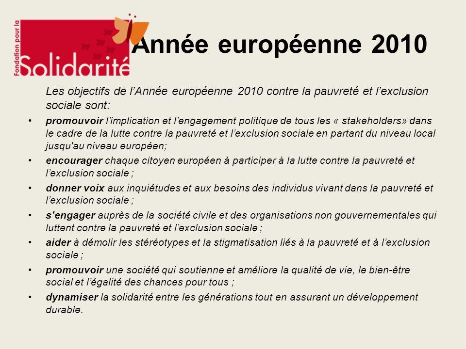 Année européenne 2010Les objectifs de l'Année européenne 2010 contre la pauvreté et l'exclusion sociale sont: