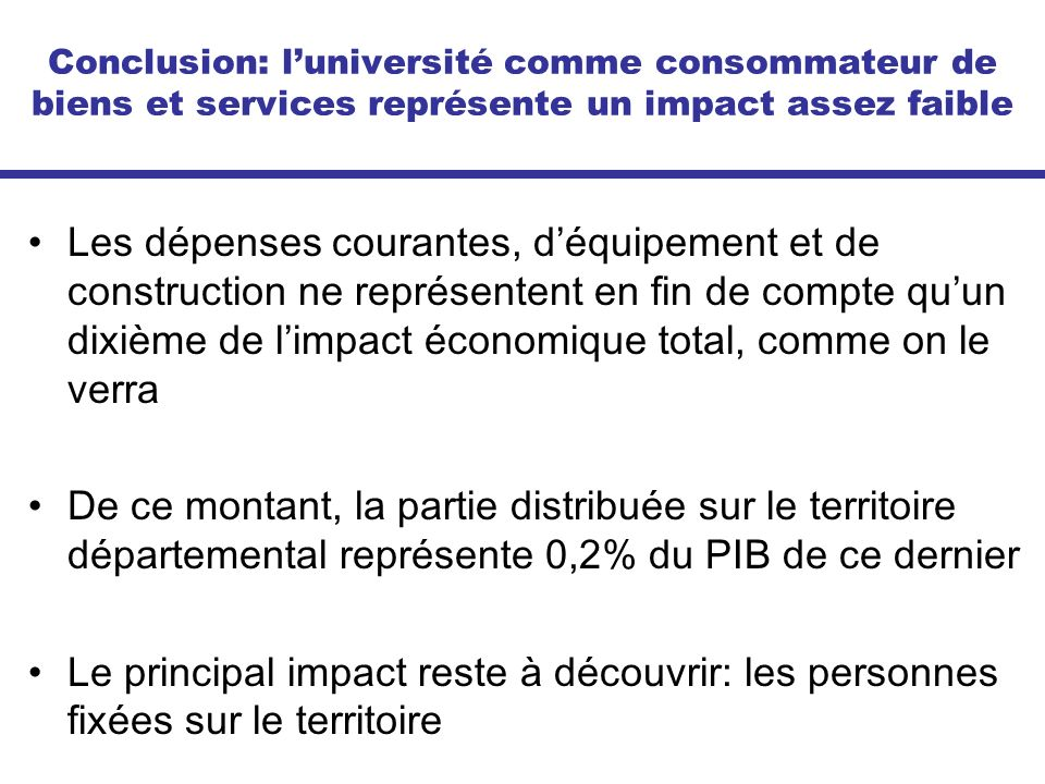 Conclusion: l'université comme consommateur de biens et services représente un impact assez faible