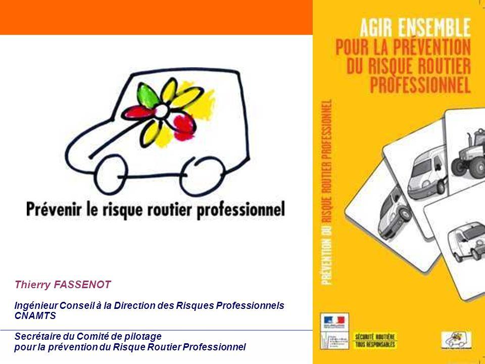 Thierry FASSENOT Ingénieur Conseil à la Direction des Risques Professionnels. CNAMTS. Secrétaire du Comité de pilotage.