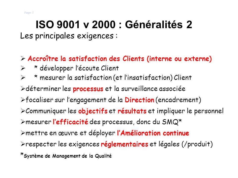 ISO 9001 v 2000 : Généralités 2 Les principales exigences :