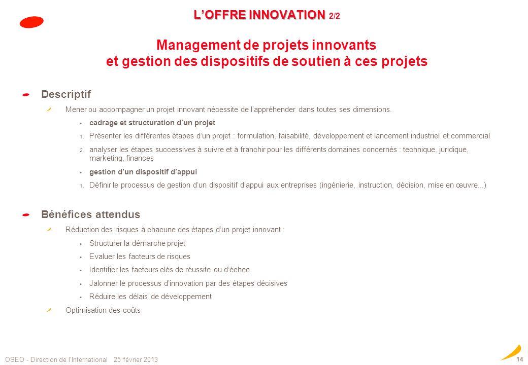 L'OFFRE INNOVATION 2/2 Management de projets innovants et gestion des dispositifs de soutien à ces projets