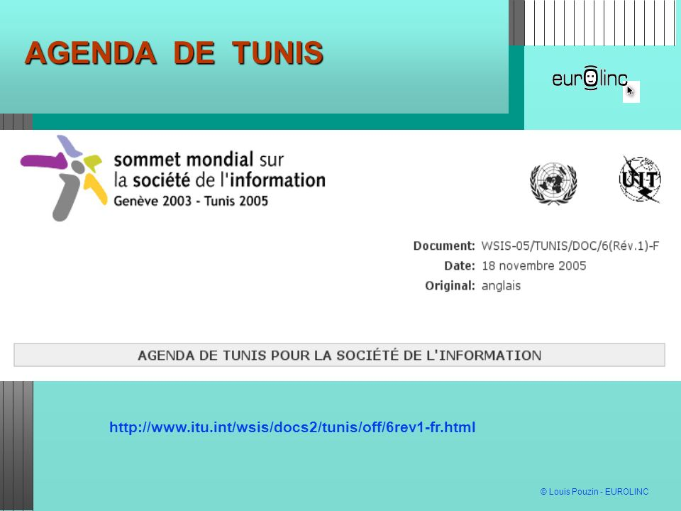 AGENDA DE TUNIS http://www.itu.int/wsis/docs2/tunis/off/6rev1-fr.html